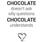 "Wallsticker ""chocolate understands"" kr 199,-"
