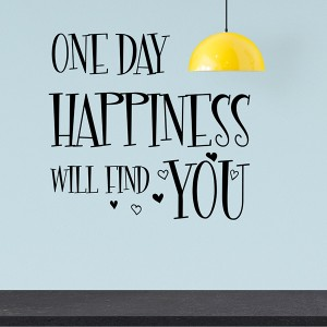 One Day happiness will find you